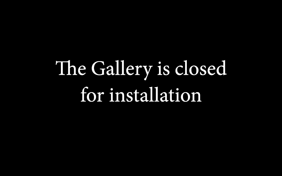 The Gallery is closed for installation message