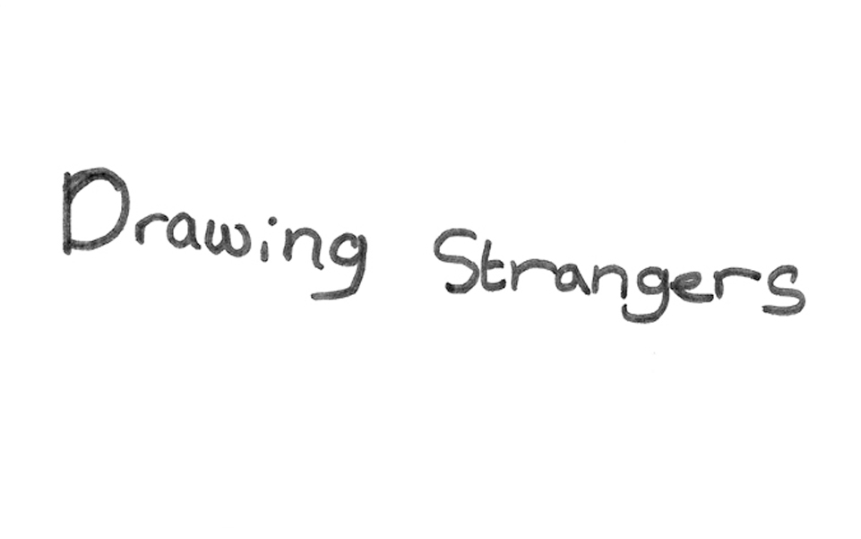 Drawing strangers
