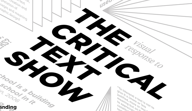 The Exploded Design School: The Critical Text Show