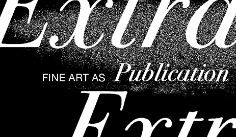 Lobby: Extra! Extra! Publication as Exhibition
